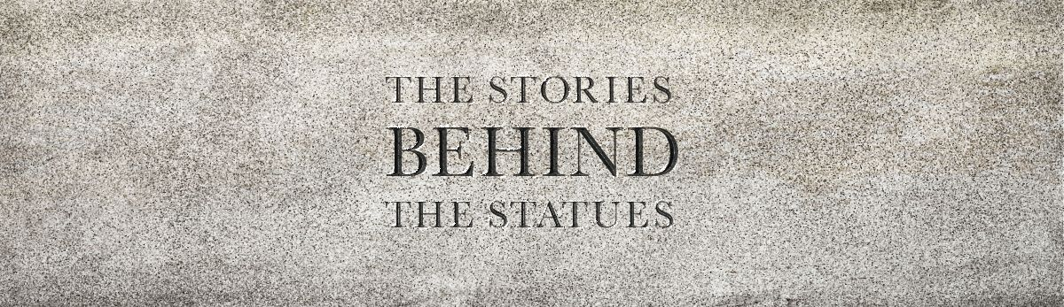 The Stories Behind the Statues