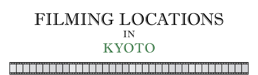 Filming Locations in Kyoto
